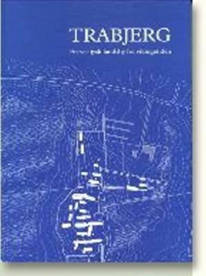 Trabjerg: En Vestjysk Landsby Fra Vikingetiden 9788772885780