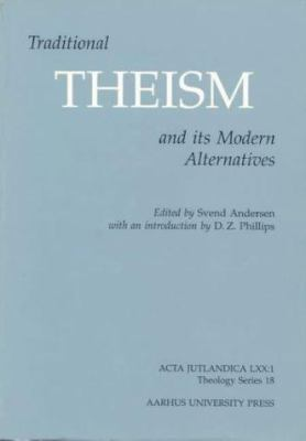 Traditional Theism and Its Modern Alternatives 9788772884820