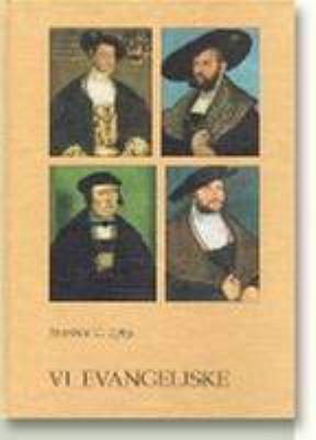 Vi Evangeliske: Studier Over Samspillet Mellem Udenrigspolitik Og Kirkepolitik Pa Frederik I's Tid 9788772881089