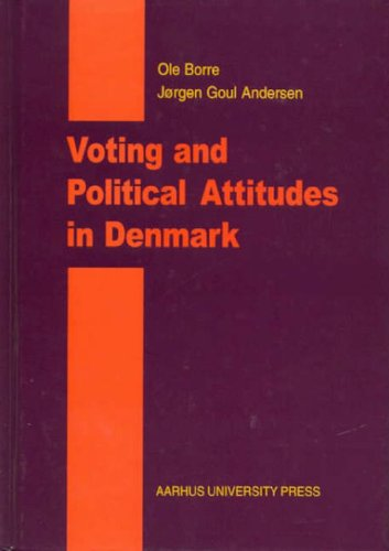 Voting and Political Attitudes in Denmark 9788772885421