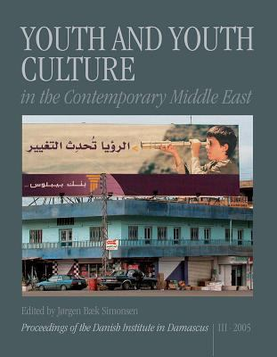 Youth and Youth Culture in the Contemporary Middle East 9788779341340