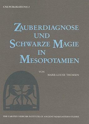 Zauberdiagnose Und Schwarze Magie in Mesopotamien 9788772890067