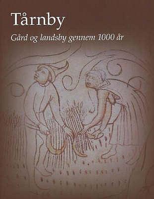 Tarnby: Gard Og Landsby Gennem 1000 Ar 9788788415377