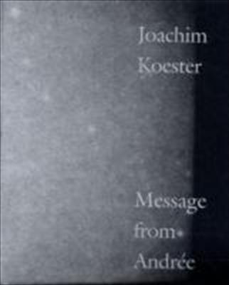 Joachim Koester: Message from Andree. Danish Pavillion 51st Venice Biennale 9788791409158