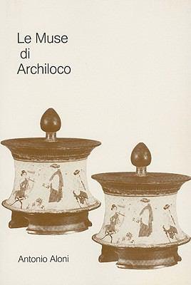 Le Muse Di Archiloco: Ricerche Sullo Stile Archilocheo 9788798013174