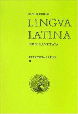 Lingua Latina: Exercitia Latina II 9788790696054
