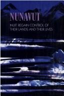 Nunavut: Inuit Regain Control of Their Lands and Their Lives