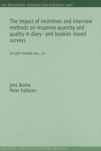 The Impact of Incentives and Interview Methods on Response Quantity and Quality in Diary- And Booklet-Based Surveys: Study Paper No. 25 9788790199210