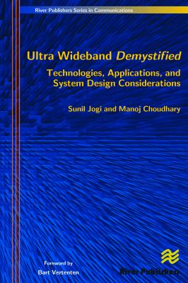Ultra Wideband Demystified Technologies, Applications, and System Design Considerations 9788792329141