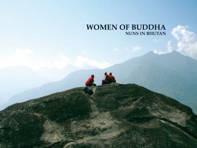 Women of Buddha: Nuns in Bhutan 9788792241085