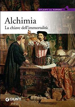 Alchimia. La chiave dell'immortalit - Zecchini, Valerio