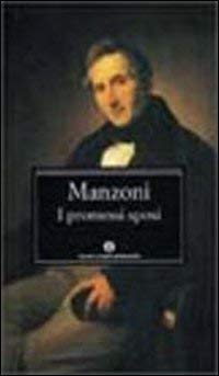 I Promessi Sposi: Storia Milanese Del Secolo XVII Scoperta E Rifatta (Oscar Classici) (Italian Edition) - Manzoni, Alessandro