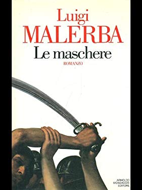 Le maschere: Romanzo (Scrittori italiani) (Italian Edition)