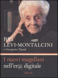 I nuovi magellani nell'er@ digitale - Giuseppina Tripodi Rita Levi-Montalcini