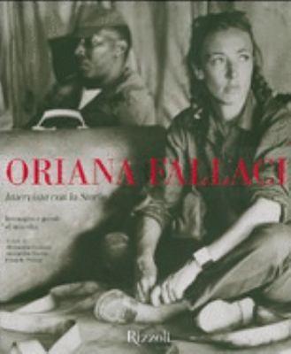 Oriana Fallaci. Intervista con la Storia. Immagini e parole di una vita - A. Cannav, A. Nicosia, E. Perazzi
