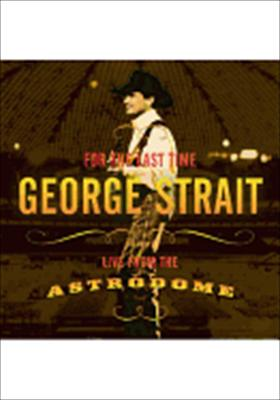 George Strait: For the Last Time, Live from the Astrodome