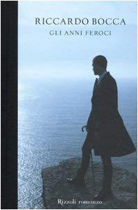 Gli Anni Feroci (Italian Edition) - Bocca, Riccardo