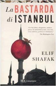 La Bastarda DI Istanbul (Italian Edition) - Shafak, Elif