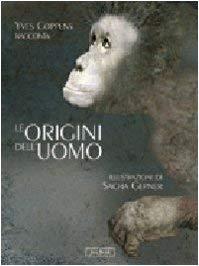 Le origini dell'uomo - Yves Coppens