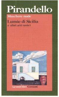 Lumie di Sicilia (e altri atti unici) - Luigi Pirandello