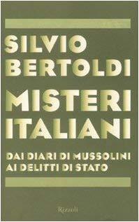 Misteri italiani. Dai diari di Mussolini ai delitti di Stato - Bertoldi, Silvio