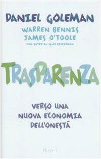 Trasparenza. Verso una nuova economia dell'onest - Warren Bennis, James O'Toole Daniel Goleman