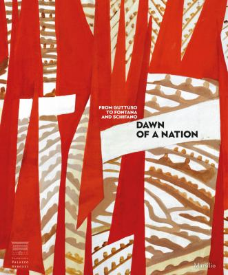 Dawn of a Nation: From Guttuso to Fontana and Schifano