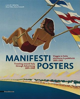 Manifesti/Posters: Viaggio in Italia Attraverso La Pubblicita, 1865-1960/Traveling Around Italy Through Advertising, 1895-1960 9788836619221