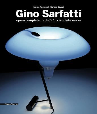Gino Sarfatti: Selected Works 1938-1973 9788836621743