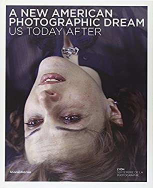 A New American Photographic Dream: Us Today After