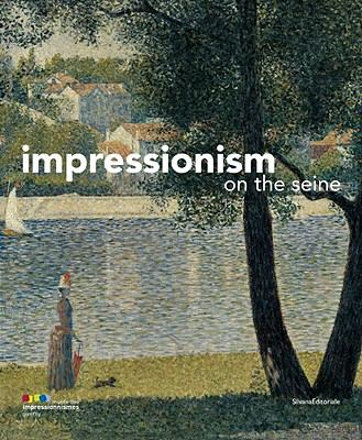 Impressionism on the Seine 9788836616206