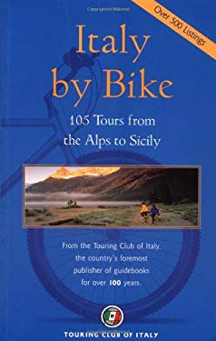 Italy by Bike: 105 Tours from the Alps to Sicily 9788836529384