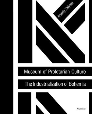 Museum of Proletarian Culture: Industrialization of Bohemians 9788831716352