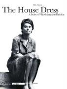 The House Dress: A Story of Eroticism and Fashion 9788831795258