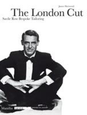The London Cut: Savile Row Bespoke Tailoring 9788831791557