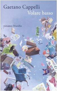 Volare basso - Gaetano Cappelli