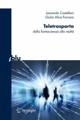 Teletrasporto: Dalla Fantascienza Alla Realt 9788847016132