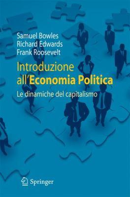 Introduzione All'economia Politica: Le Dinamiche del Capitalismo 9788847016699