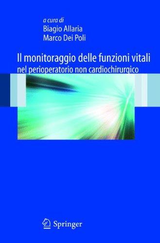 Il monitoraggio delle funzioni vitali nel perioperatorio non cardiochirurgico 9788847017221