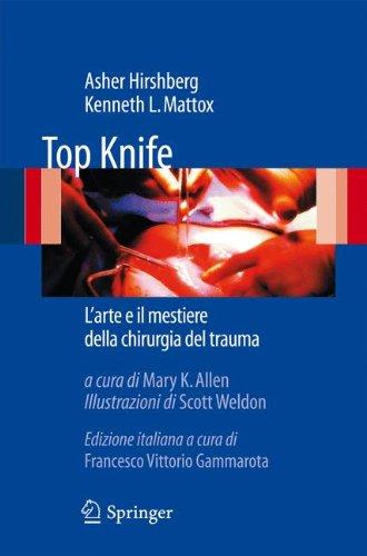 Top Knife: L'Arte e il Mestiere Della Chirurgia del Trauma 9788847017405