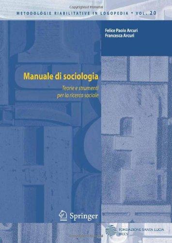 Manuale Di Sociologia: Teorie E Strumenti Per La Ricerca Sociale 9788847017719
