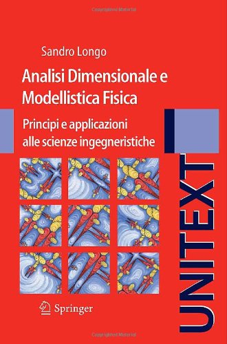 Analisi Dimensionale E Modellistica Fisica: Principi E Applicazioni Alle Scienze Ingegneristiche 9788847018716