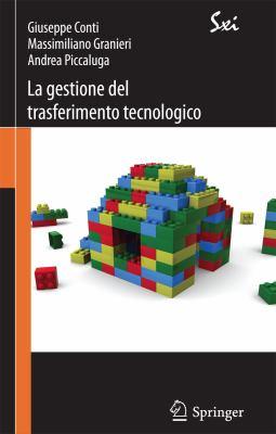 La Gestione del Trasferimento Tecnologico: Strategie, Modelli E Strumenti 9788847019010