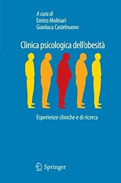 Clinica Psicologica Dell Obesit: Esperienze Cliniche E Di Ricerca 9788847020061