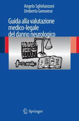 Guida Alla Valutazione Medico-Legale del Danno Neurologico 9788847020733