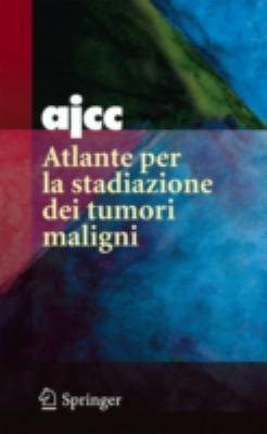 Ajcc Atlante Per La Stadiazione Dei Tumori Maligni 9788847006935