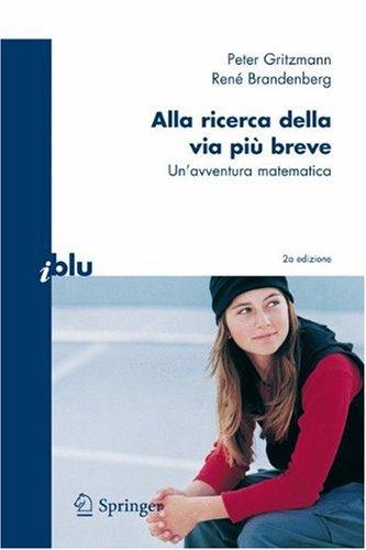 Alla Ricerca Della Via Pi Breve: Un'avventura Matematica - 2nd Edition