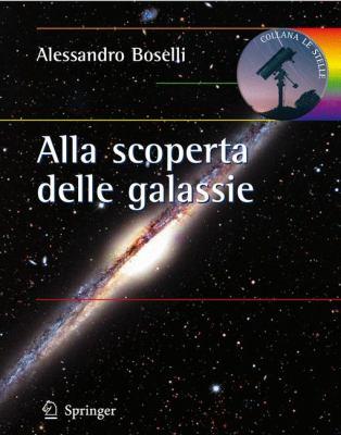 Alla Scoperta Delle Galassie 9788847011823