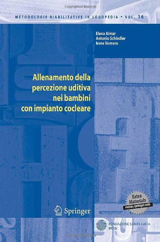 Allenamento Della Percezione Uditiva Nei Bambini Con Impianto Cocleare [With CDROM] 9788847011861