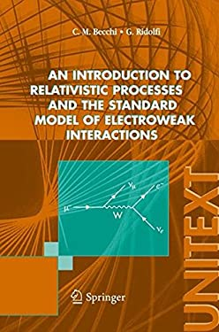 An Introduction to Relativistic Processes and the Standard Model of Electroweak Interactions 9788847004207